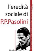 L'Eredita' Sociale di P.P.Pasolini
